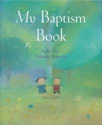 My Baptism Book childrens prayer book, daily prayer, annual prayer book, prayer guide, childrens prayer guide, baptism book, childrens baptism, 9781557255358,978-1-5572-5535-8, piper