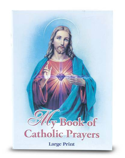?My Book Of Catholic Prayers, Large Print  Comprehensive book of 65 pages of the most popular Catholic Prayers with beautiful Bonella art Illustrations Large Print 5'' x 7''