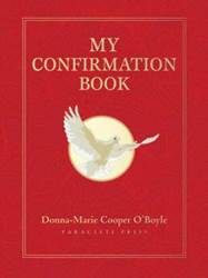 My Confirmation Book youth prayer book, youth gift, boy gift, girl gift, confirmation gift, sacramental gift, prayers, scripture readings, faith inspired, bible, religious books, inspirational reading, youth prayers, Donna- Marie Cooper OBoyle