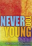 Never Too Young: Spirit & Song for Young People, Vocal Edition CD