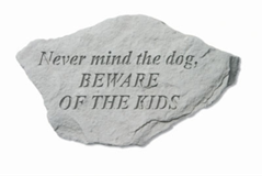Nevermind the Dog Beware of the Kids Garden Stone