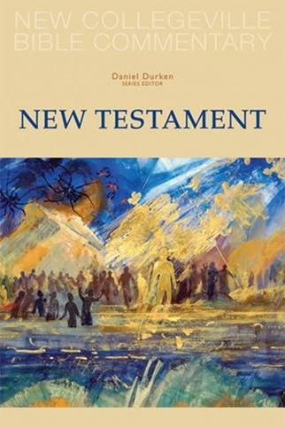 New Collegeville Bible Commentary New Testament Daniel Durken, OSB, Series Editor