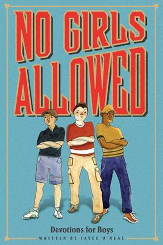 No Girls Allowed Devotions For Boys