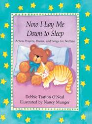 Now I Lay Me Down to Sleep: Action Prayers, Poems and Songs for Bedtime: Actions, Prayers, Poems, and Songs for Bedtime