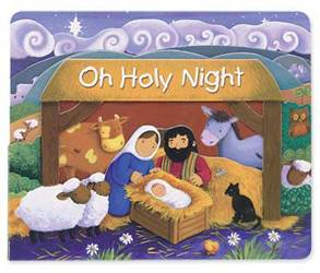 Oh Holy Night-Board Book christmas book, childrens book, christmas gift, seasonal gift, seasonal book, board book, 56-2397
