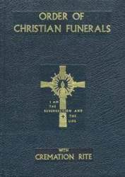 Order of Christian Funerals  ritual editions, sacraments, order of funerals, liturgical book, church goods, 350/13