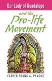 Our Lady of Guadalupe and the Pro-Life Movement BY Frank Pavone