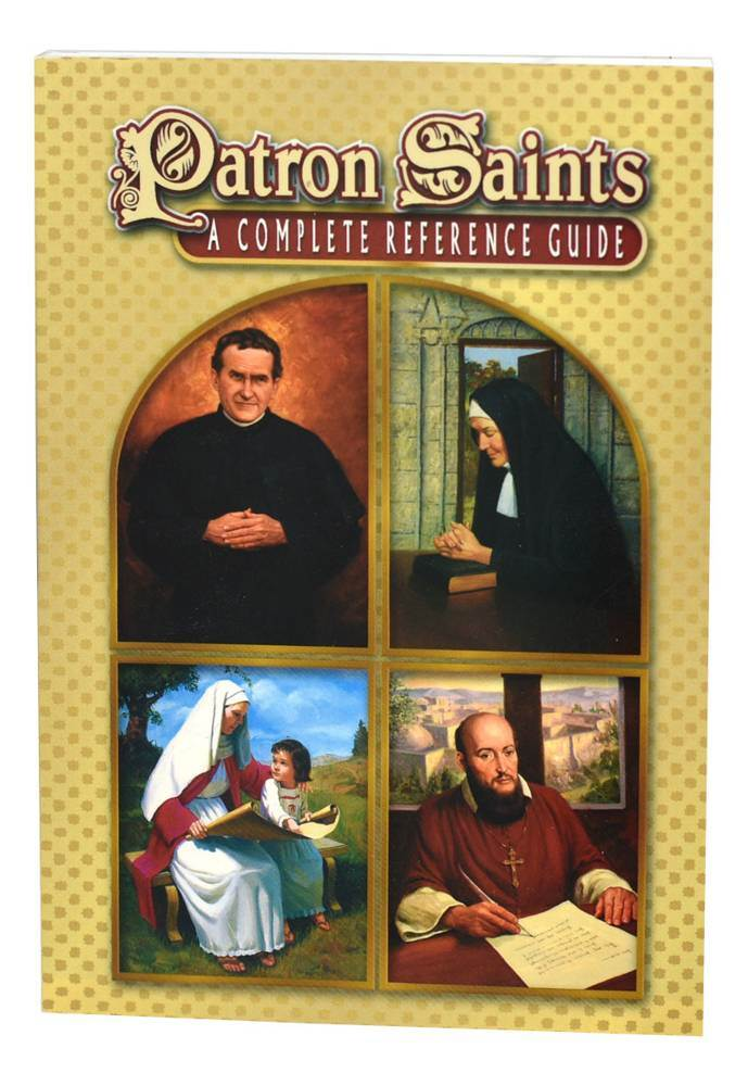 Patron Saints: A Complete Reference Guide This book features a comprehensive listing of Patron Saints by patronage, country, and the official Church calendar. The text is highlighted by beautiful illustrations. Softcover. Pages: 128 Author: DIARMUID CLIFFO