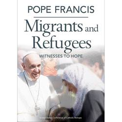 Pope Francis Migrants and Refugees: Witnesses to Hope