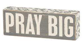Pray Big Box Sign
