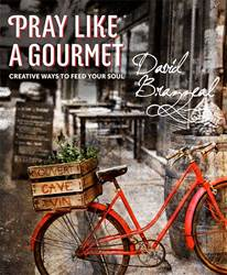 Pray Like a Gourmet, Creative Ways to Feed your Soul