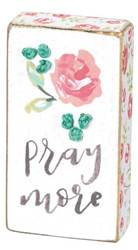 Pray More - Stitched Block Sign