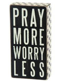 Pray More Worry Less Box Sign