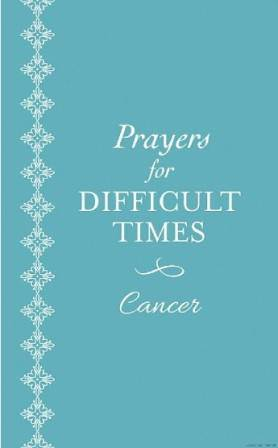 Prayers for Difficult Times Cancer
