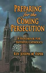 Preparing for the Coming Persecution