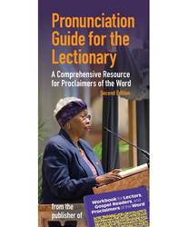 Pronunciation Guide for the Lectionary A Comprehensive Resource for Proclaimers of the Word, Second Edition 978-1-61671-374-4
