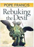 Rebuking the Devil By Pope Francis