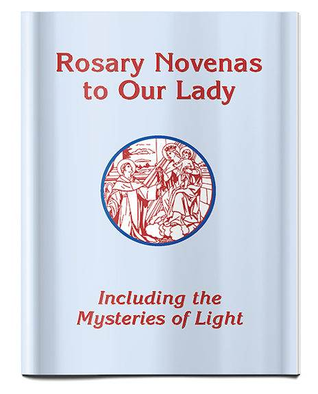 Rosary Novenas To Our Lady (Including the Mysteries of Light) - Pocket Size