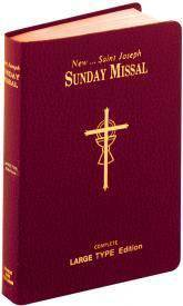 ST. JOSEPH SUNDAY MISSAL (LARGE TYPE) THE COMPLETE MASSES FOR SUNDAYS, HOLYDAYS, AND THE EAST ER TRIDUUM