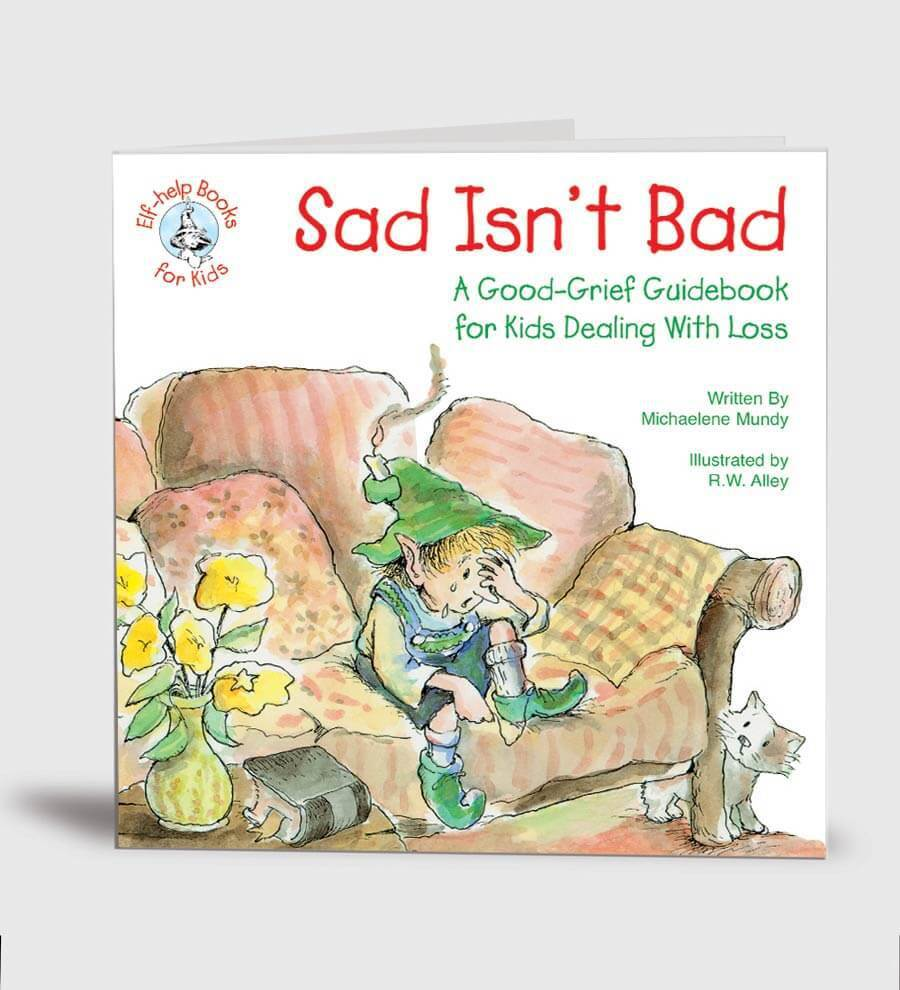 Sad Isn't Bad:A Good-Grief Guidebook for Kids