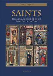 Saints: Becoming an Image of Christ Every Day of the Year by Dawn Marie Beutner