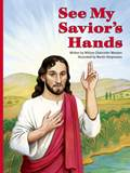 See My Saviors Hands by William Weedon?