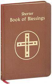 Shorter Book of Blessings blessings, book of blessings, nonmass prayers, 565/10