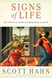 Signs of Life: 40 Catholic Customs and Their Biblical Roots  By SCOTT HAHN