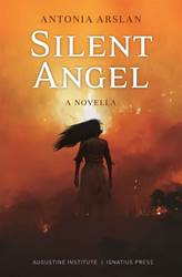 Silent Angel A Novella By: Antonia Arslan