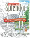 St. Louis Splendor: An Adult Coloring Book