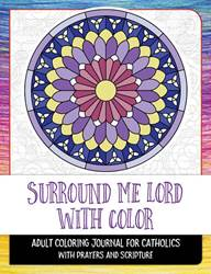 Surround Me Lord with Color Adult Coloring Book