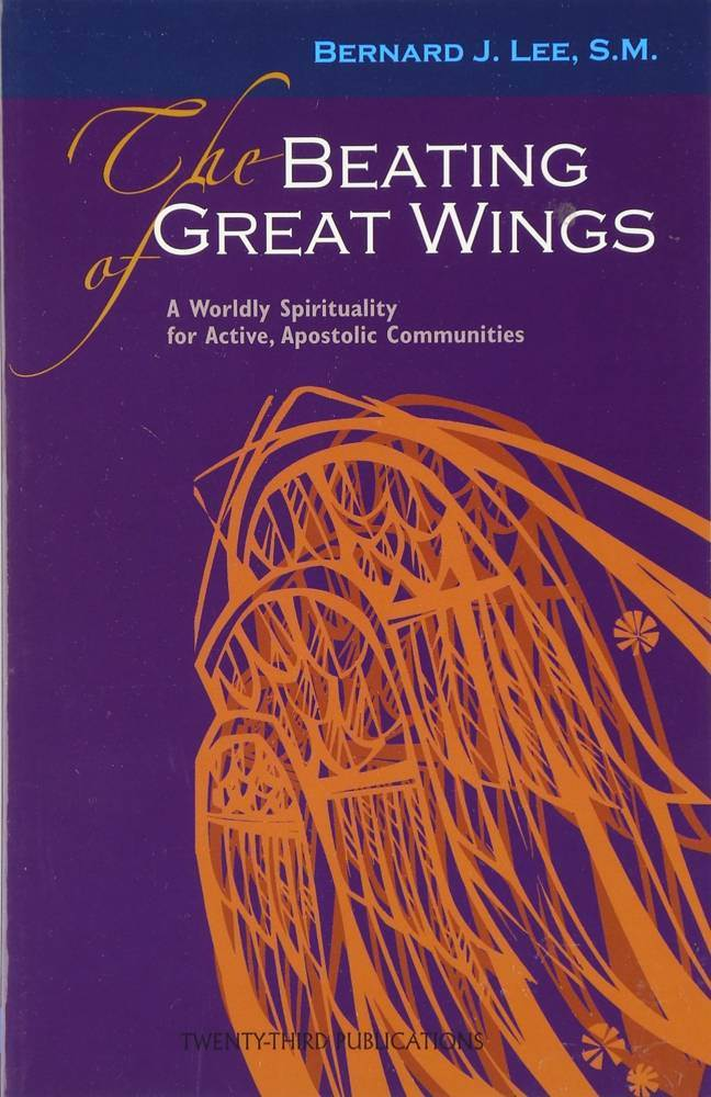 The Beating of Great Wings: A Worldly Spirituality for Active, Apostolic Communities