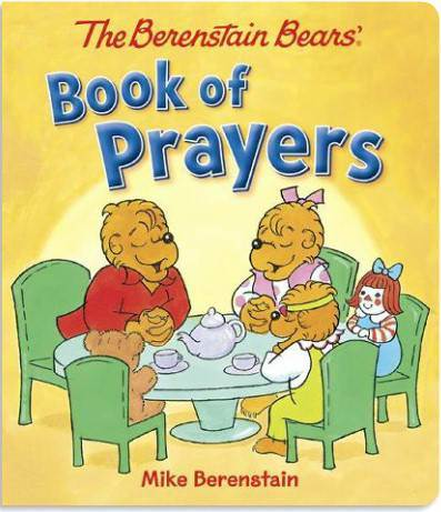 The Berenstain Bears' Book of Prayers