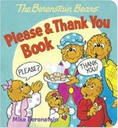 The Berenstain Bears Please and Thank You Book