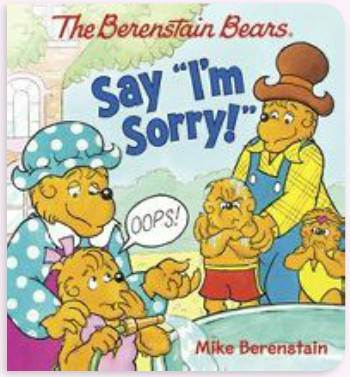 "The Berenstain Bears' Say ""I'm Sorry!"""