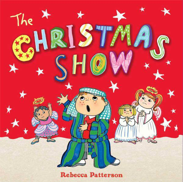 The Christmas Show christmas book, childs christmas book, chidlrens christmas book, rebecca patterson