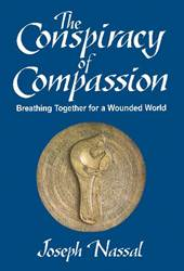 The Conspiracy of Compassion: Breathing Together for a Wounded World   Author: Joseph Nassal, C.P.P.S.