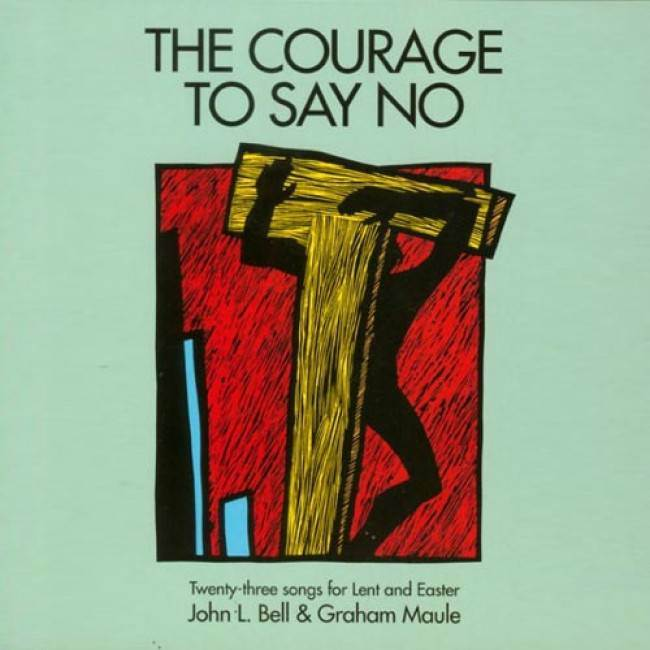 The Courage To Say No CD