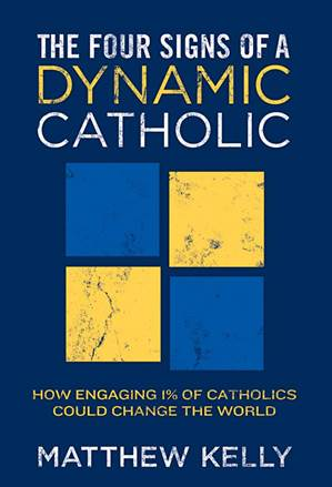 The Four Signs Of A Dynamic Catholic