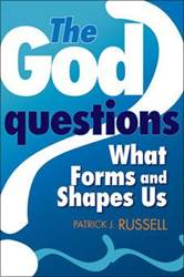 The God Questions What Forms And Shapes Us