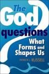 The God Questions: What Forms And Shapes Us