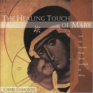 The Healing Touch Of Mary