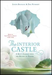 The Interior Castle A Boy's Journey into the Riches of Prayer By: Judith Bouilloc   Illustrated by: Éric Puybaret