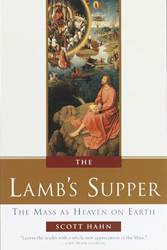 The Lambs Supper The Mass as Heaven on Earth