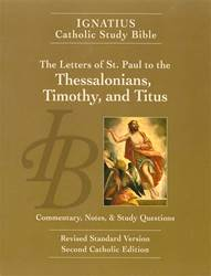 The Letters of St Paul to the Thessalonians, Timothy, and Titus (2nd Ed): Ignatius Catholic Study Bible