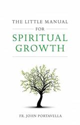 The Little Manual For Spiritual Growth, Paperback