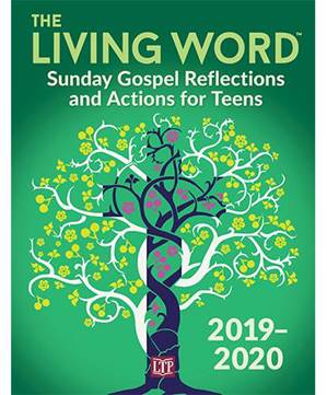 The Living Word™ 2019-2020  Sunday Gospel Reflections and Actions for Teens
