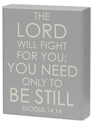 The Lord Will Fight For You Box Sign