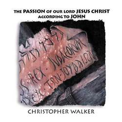 The Passion Of Our Lord Jesus Christ According to John / CD