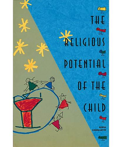 The Religious Potential of the Child Experiencing Scripture and Liturgy with Young Children Sofia Cavalletti